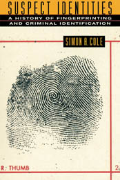 Suspect Identities by Simon Cole 2001